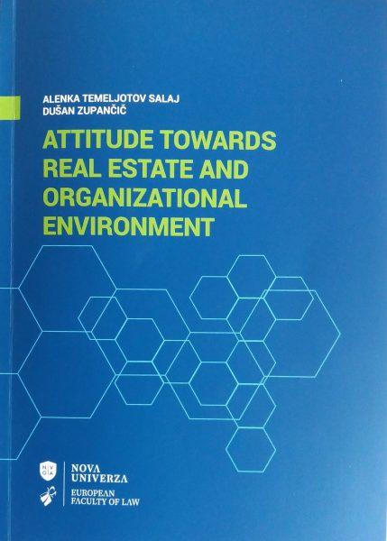 Attitude towards real estate and organizational environment