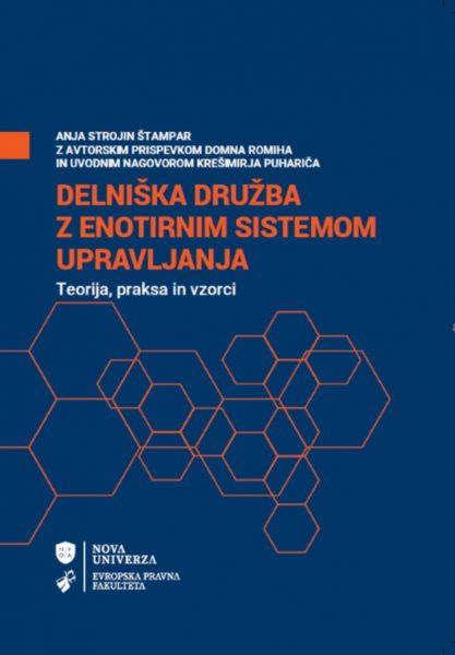 Delniška družba z enotirnim sistemom upravljanja: teorija praksa in vzorci